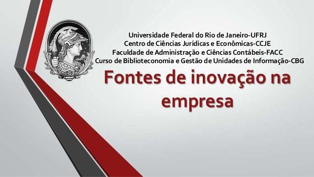 Universidade Federal do Rio de Janeiro-UFRJ Centro de Ciências Jurídicas e Econômicas-CCJE Faculdade de Administração e Ci...