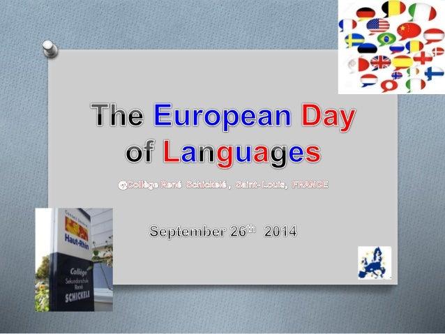 O Tout a commencé par notre inscription à un projet e-twinning  intitulé European Day of Languages 2014  O Ce projet consi...