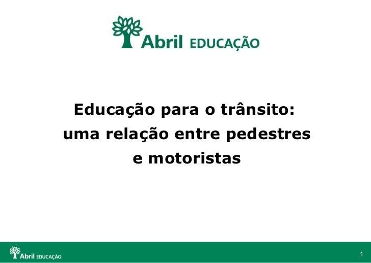 Educação para o trânsito:  uma relação entre pedestres e motoristas