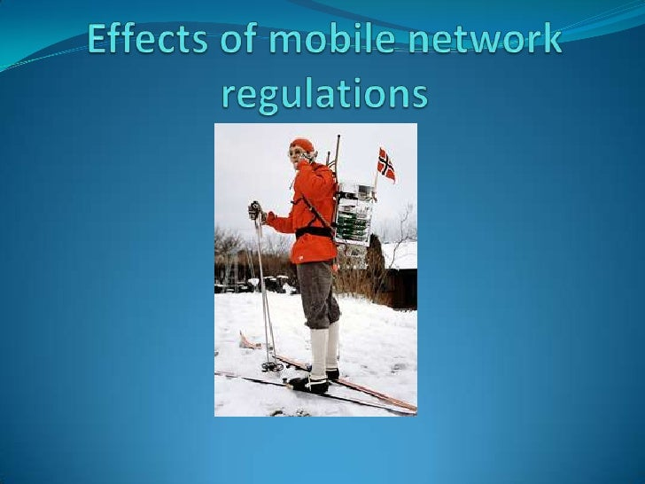 Effects of mobile network regulations<br />