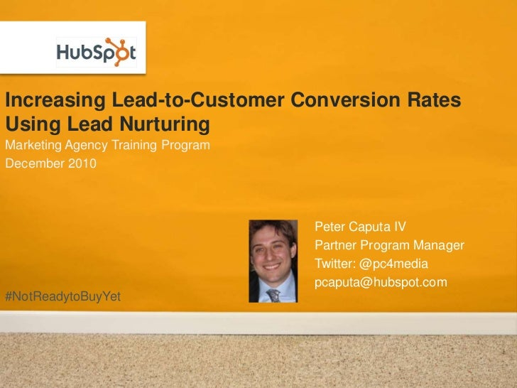 Increasing Lead-to-Customer Conversion Rates Using Lead Nurturing<br />Marketing Agency Training Program<br />December 201...
