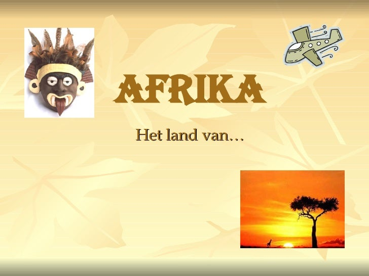 Afrika Het land van…
