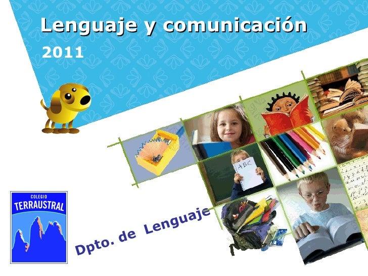 Lenguaje y comunicación Dpto. de  Lenguaje 2011