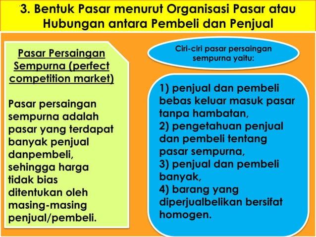 Pasar Persaingan  Tidak Sempurna  (imperfect  competition market)  Pasar persaingan  tidak sempurna  adalah pasar di  mana...