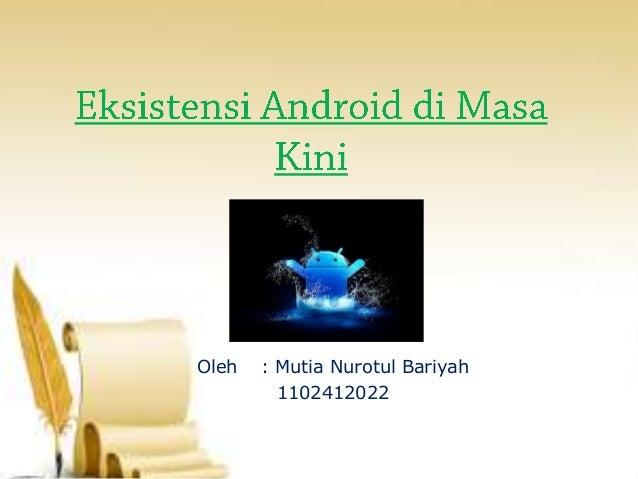 Oleh  : Mutia Nurotul Bariyah 1102412022