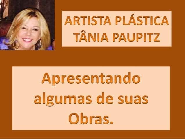 BREVE RESUMO VIDA ARTÍSTICA: Autodidata e natural de Florianópolis – SC, a artista divide seu tempo entre exposições e aul...