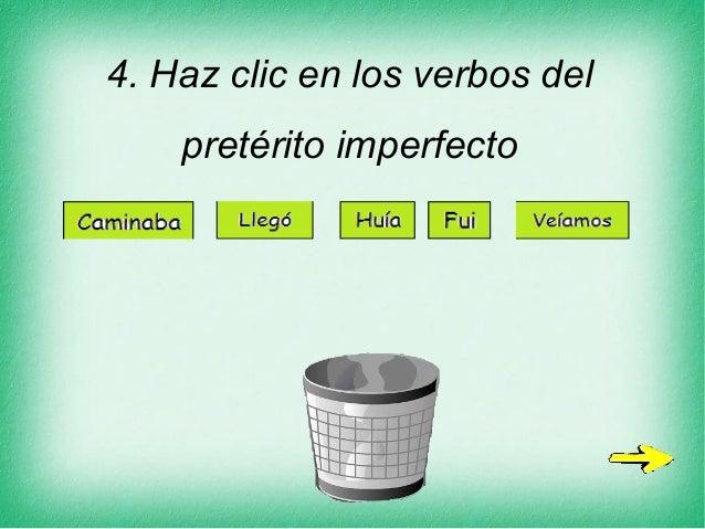 4. Haz clic en los verbos del pretérito imperfecto