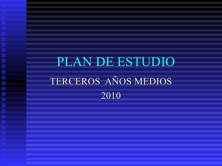 PLAN DE ESTUDIO TERCEROS  AÑOS MEDIOS 2010