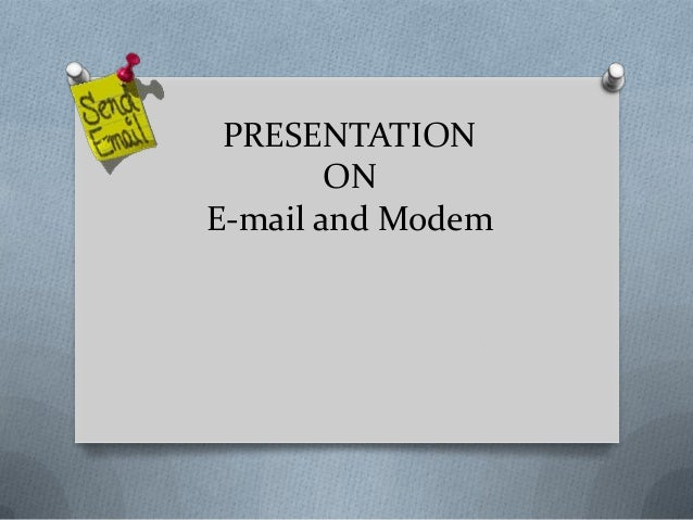 PRESENTATION        ONE-mail and Modem