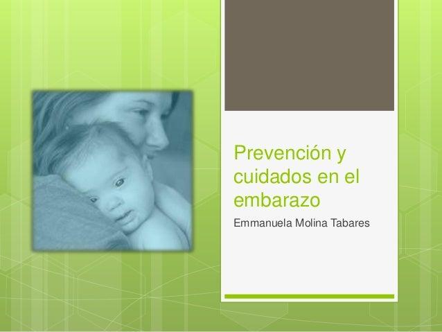 Prevención y cuidados en el embarazo  Emmanuela Molina Tabares