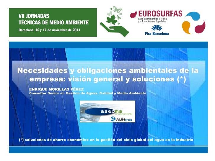 Necesidades y obligaciones ambientales de la  empresa: visión general y soluciones (*)     ENRIQUE MORILLAS PÉREZ     Cons...