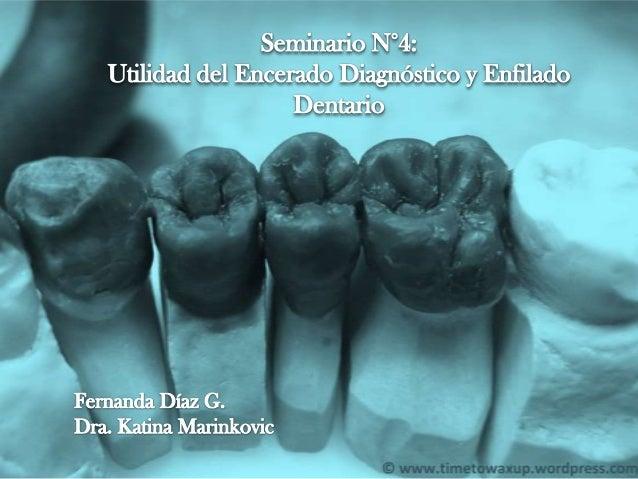 Utilidad del Encerado Diagnóstico y Enfilamiento Dentario