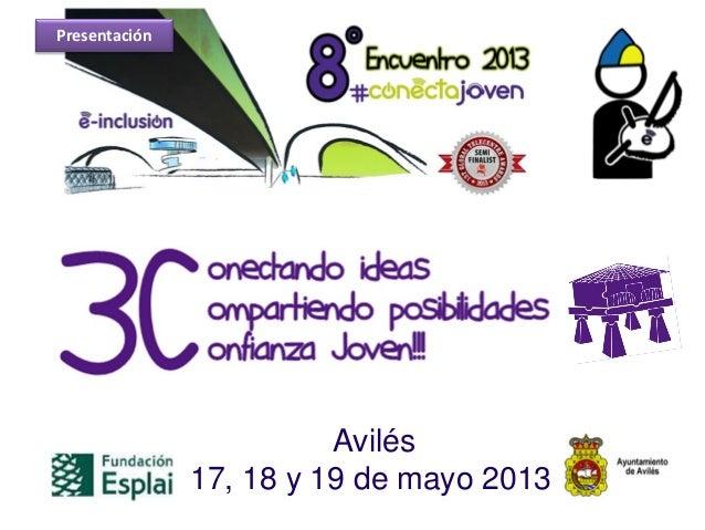 Avilés17, 18 y 19 de mayo 2013Presentación