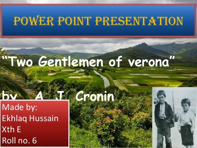 ppt eng power point presentation ldquotwo gentlemen of veronardquo by a j cronin made by