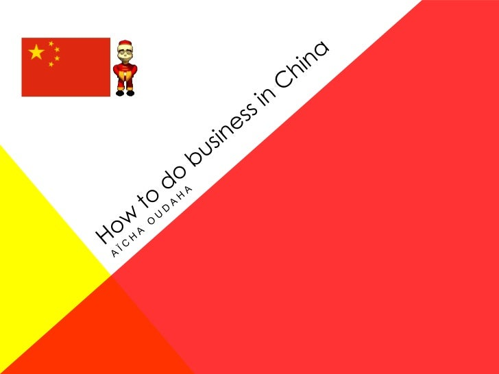 Doing business in china: Meeting & GreetingDo's•   Shaking hands•   Slight nod of the head•   Body language       • Be cal...