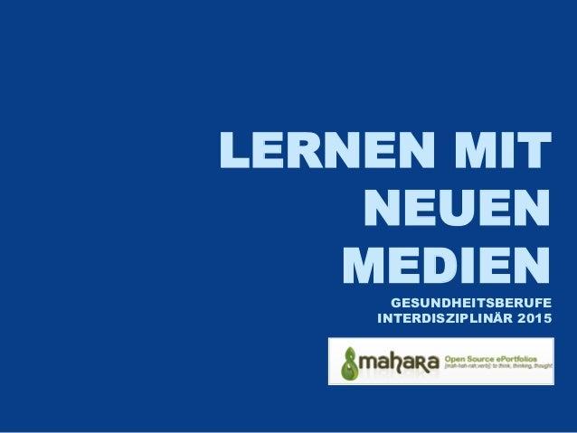 LERNEN MIT NEUEN MEDIEN GESUNDHEITSBERUFE INTERDISZIPLINÄR 2015