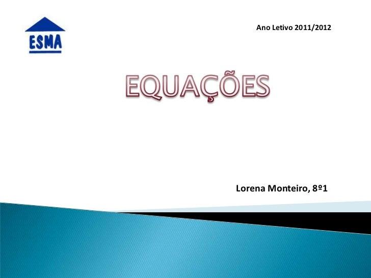 Ano Letivo 2011/2012Lorena Monteiro, 8º1