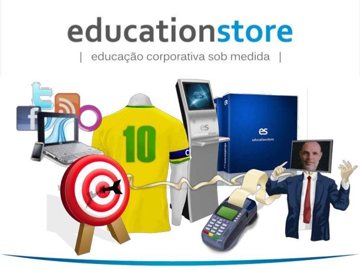 A educationstore é uma spin out de universidade privada, que atua com educação corporativa    sob medida, capacitando os c...