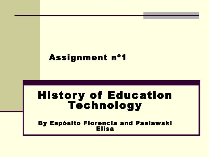 Assignment nº1 History of Education Technology By Espósito Florencia and Paslawski Elisa