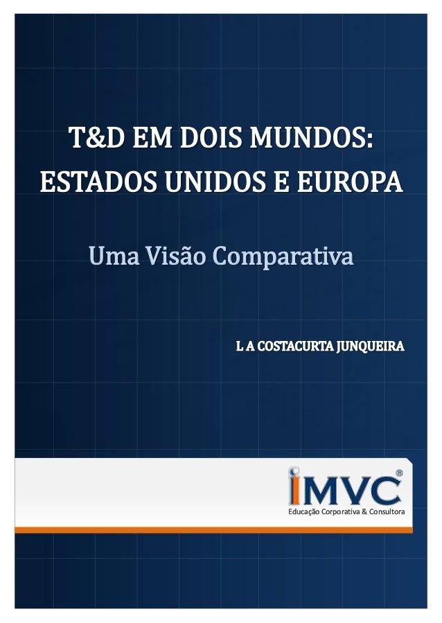 Uma Visão Comparativa               Educação Corporativa & Consultora