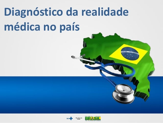 Diagnóstico da realidademédica no país