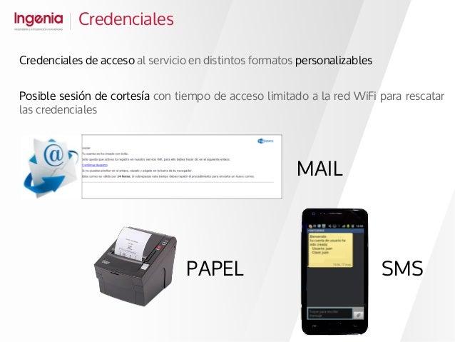 Credenciales Credenciales de acceso al servicio en distintos formatos personalizables Posible sesión de cortesía con tiemp...