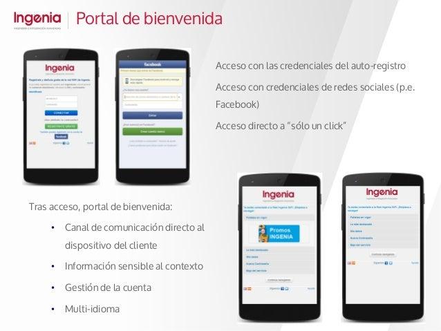 Portal de bienvenida Acceso con las credenciales del auto-registro Acceso con credenciales de redes sociales (p.e. Faceboo...