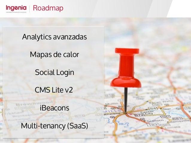 Roadmap Analytics avanzadas Mapas de calor Social Login CMS Lite v2 iBeacons Multi-tenancy (SaaS)