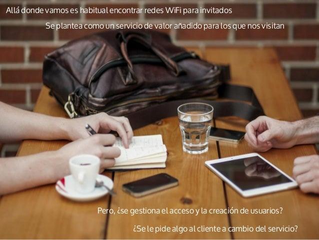 Allá donde vamos es habitual encontrar redes WiFi para invitados Se plantea como un servicio de valor añadido para los que...