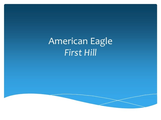 American Eagle First Hill