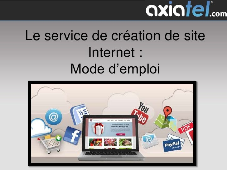 Le service de création de site          Internet :       Mode d'emploi                                 1