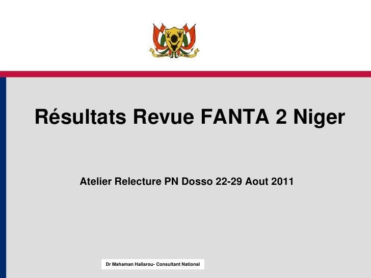 MODULE 1<br />Résultats Revue FANTA 2 Niger<br />Atelier Relecture PN Dosso 22-29 Aout 2011<br />Dr Mahaman Hallarou- Cons...
