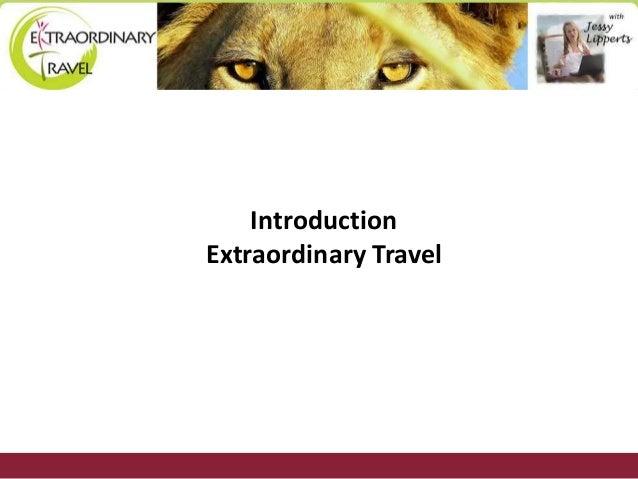 Introduction Extraordinary Travel