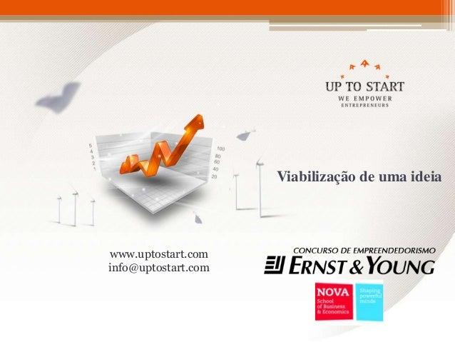 Viabilização de uma ideiawww.uptostart.cominfo@uptostart.com