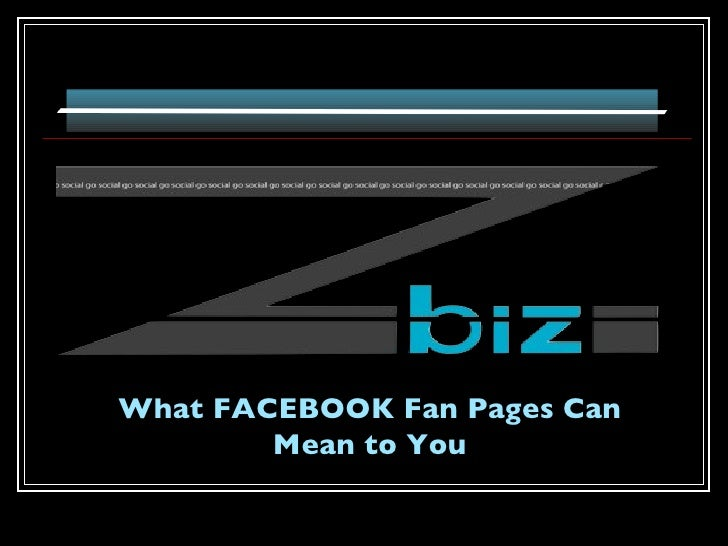 What FACEBOOK Fan Pages Can Mean to You