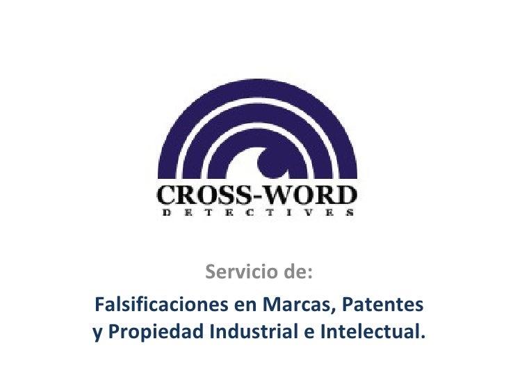 Servicio de: Falsificaciones en Marcas, Patentes y Propiedad Industrial e Intelectual.