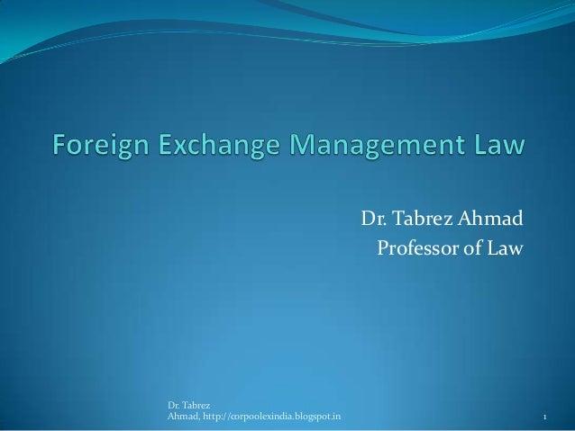 Dr. Tabrez Ahmad Professor of Law  Dr. Tabrez Ahmad, http://corpoolexindia.blogspot.in  1