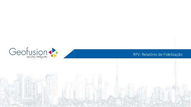 RFV: Relatório de Fidelização