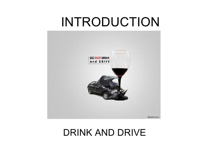 INTRODUCTIONDRINK AND DRIVE