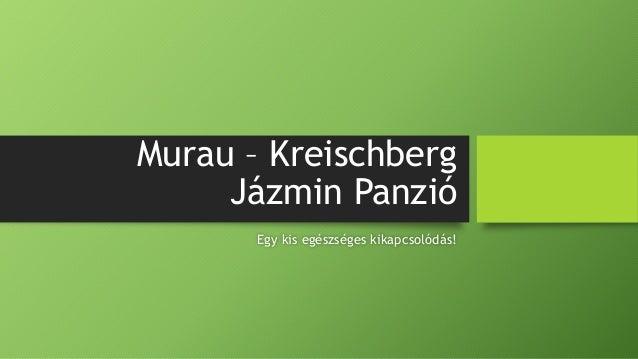 Murau – Kreischberg Jázmin Panzió Egy kis egészséges kikapcsolódás!