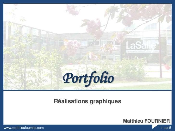 Portfolio                           Réalisations graphiques                                                     Matthieu F...