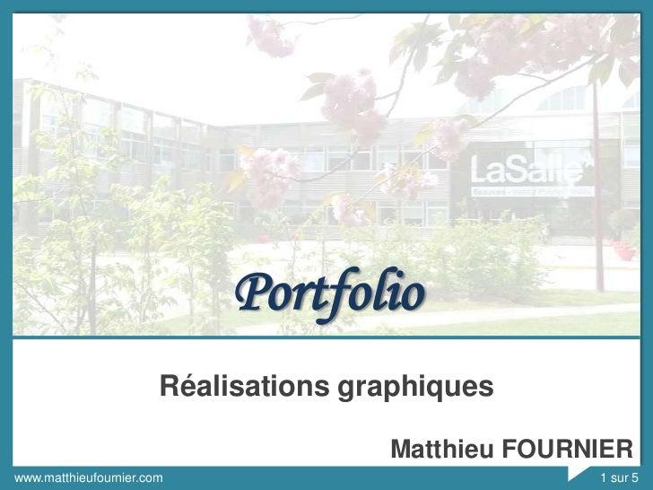 Portfolio                       Réalisations graphiques                                      Matthieu FOURNIERwww.matthieu...