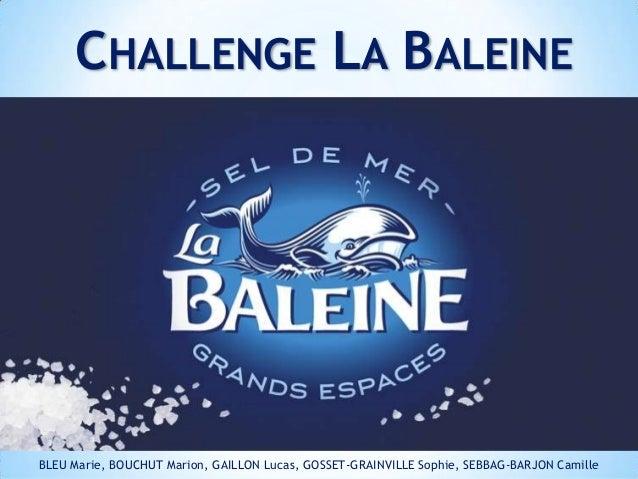 CHALLENGE LA BALEINE  BLEU Marie, BOUCHUT Marion, GAILLON Lucas, GOSSET-GRAINVILLE Sophie, SEBBAG-BARJON Camille