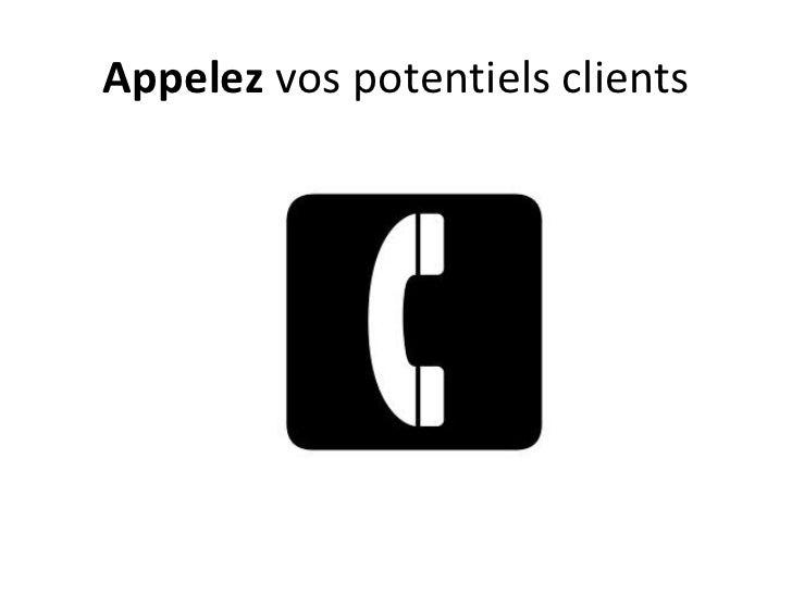 Appelez vos potentiels clients