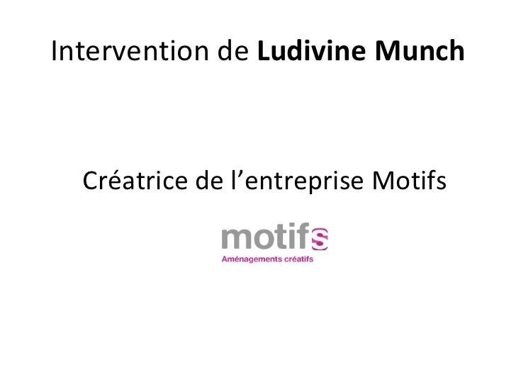 Intervention de LudivineMunch  Créatrice de l'entreprise Motifs