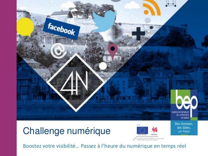 Challenge numériqueBoostez votre visibilité… Passez à l'heure du numérique en temps réel