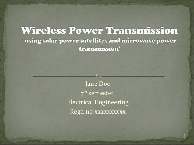 microwave power transmission Abstract: in this paper, we present the concept of transmitting power without using wires ie, transmitting power as microwaves from one place to another is in order to reduce the cost, transmission and distribution losses this concept is known as microwave power transmission (mpt) we also discussed the technological.