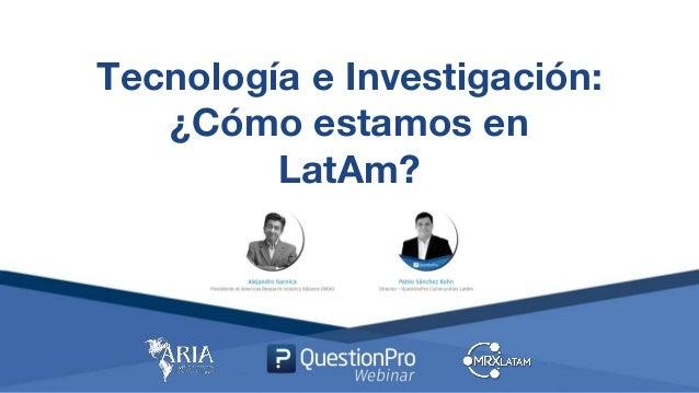 Tecnología e Investigación: ¿Cómo estamos en LatAm?