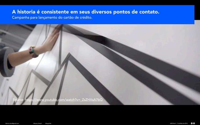 Source: https://www.youtube.com/watch?v=_ZsZHXsA7bQ A historia é consistente em seus diversos pontos de contato. Campanha ...