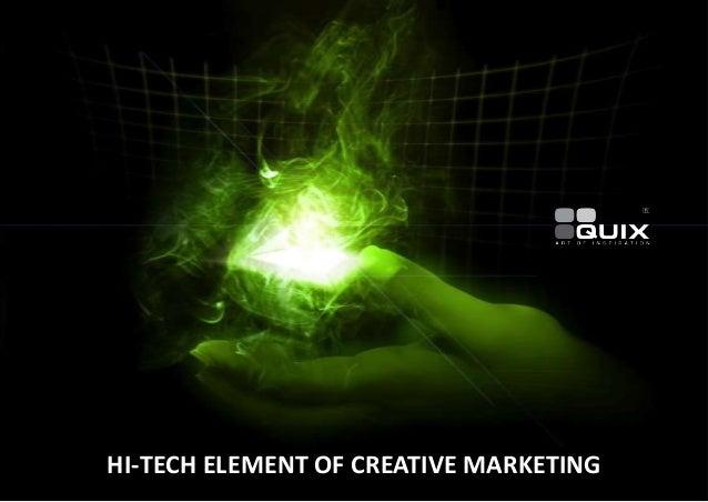 HI-TECH ELEMENT OF CREATIVE MARKETING